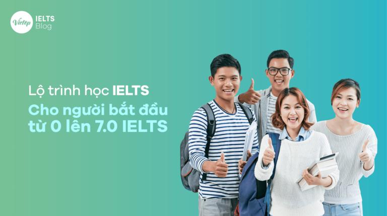 Lộ trình học IELTS cho người mới bắt đầu