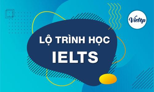 Lộ trình học IELTS tại trung tâm IELTS Vietop TP.HCM