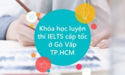 Khóa học luyện thi IELTS cấp tốc ở Gò Vấp TP.HCM