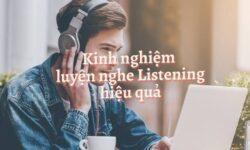 Cách luyện nghe IELTS Listening hiệu quả – Chia sẻ kinh nghiệm