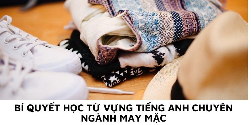 Bí quyết học từ vựng tiếng Anh chuyên ngành may mặc