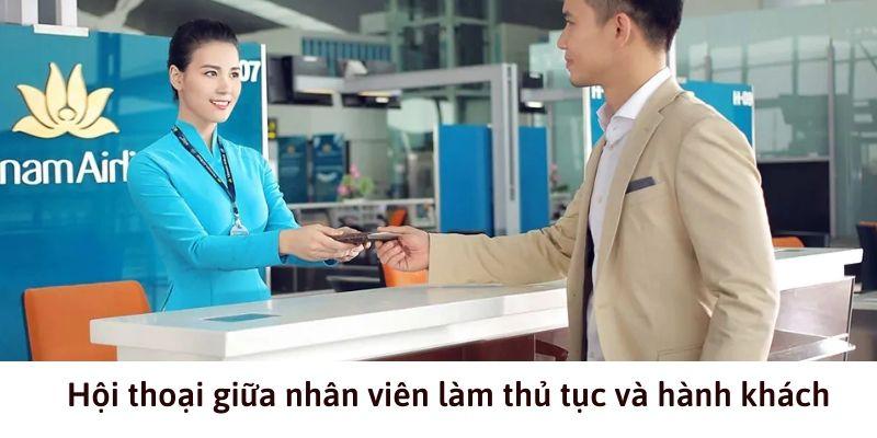 Hội thoại giữa nhân viên làm thủ tục và hành khách