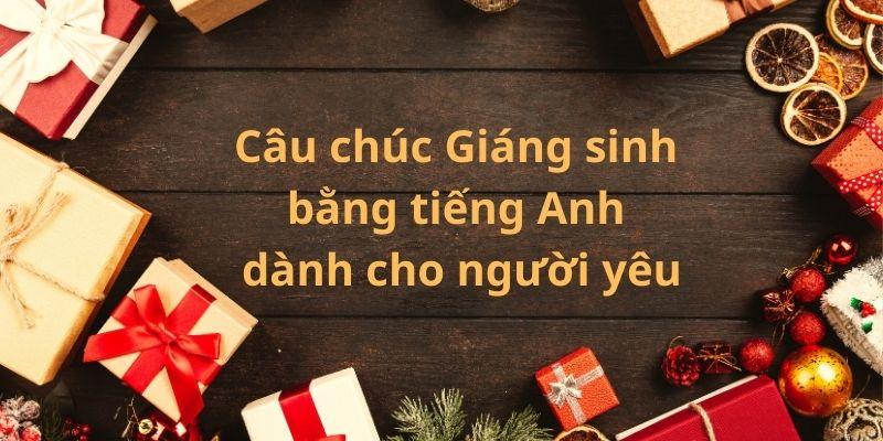 Những câu chúc Giáng sinh bằng tiếng Anh dành cho người yêu
