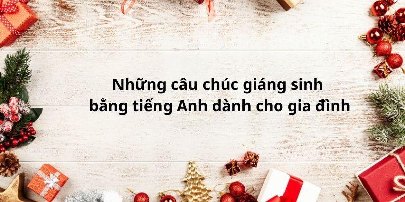 Những câu chúc giáng sinh bằng tiếng Anh dành cho gia đình