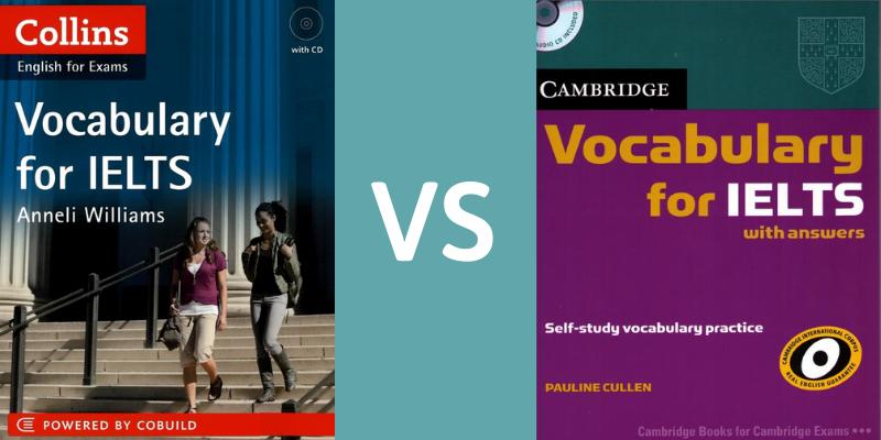 So sánh Collin Vocabulary for IELTS và Cambridge Vocabulary for IELTS