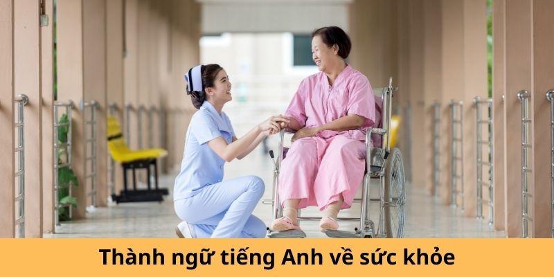 Thành ngữ tiếng Anh về sức khỏe