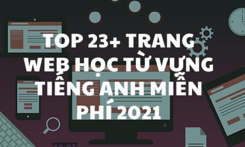 Top 23+ Trang web học từ vựng tiếng Anh miễn phí 2021