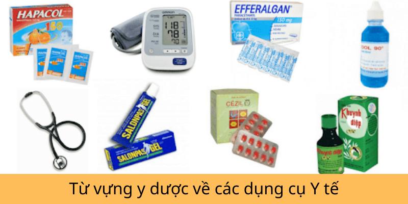 Từ vựng y dược về các dụng cụ Y tế