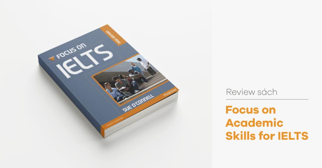 Nhận xét về sách Focus on Academic Skills for IELTS