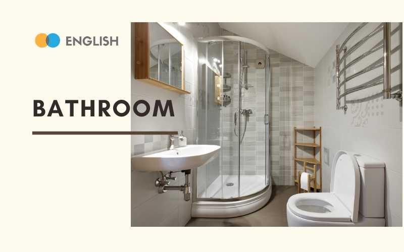 Thuật ngữ tiếp Anh chuyên ngành nội thất trong phòng tắm