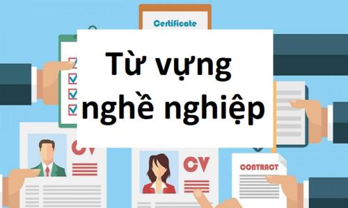 Tổng hợp từ vựng tiếng Anh về nghề nghiệp 2021