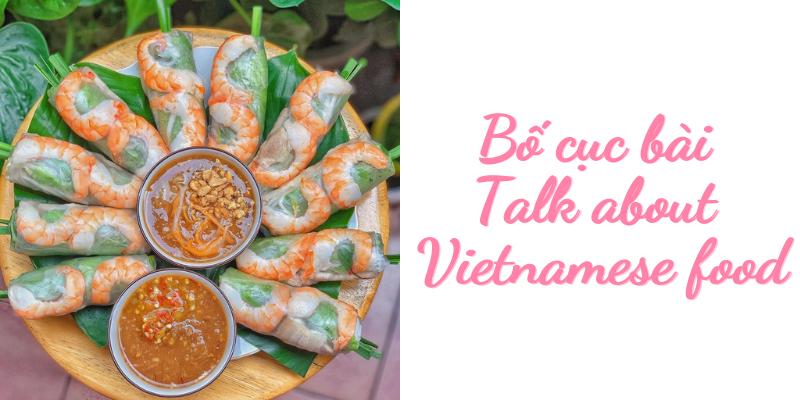 Bố cục bài Talk about Vietnamese food - IELTS Speadking