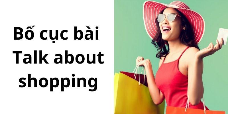 Bố cục bài Talk about shopping - IELTS Speaking