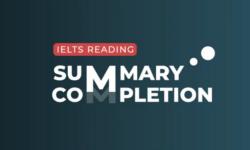 Summary là gì? Cách viết bài Summary Completion IELTS