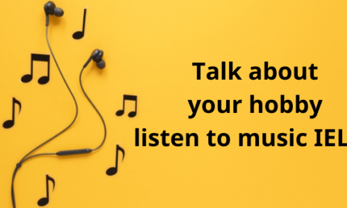 Talk about your hobby listen to music IELTS -Topic IELTS Speaking Part 1-2