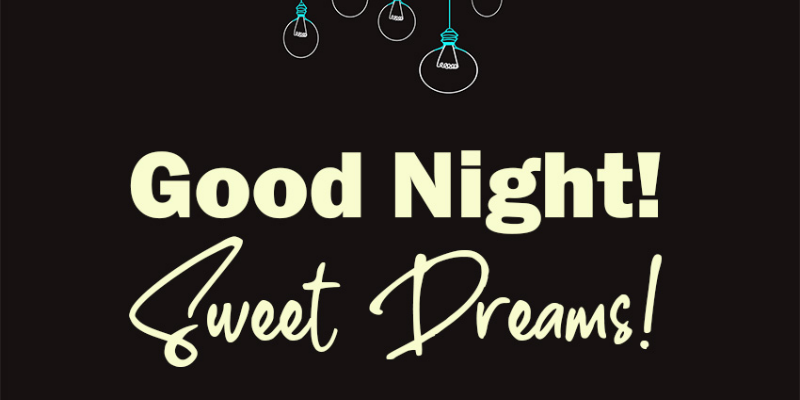Good night, nice and peaceful dreams