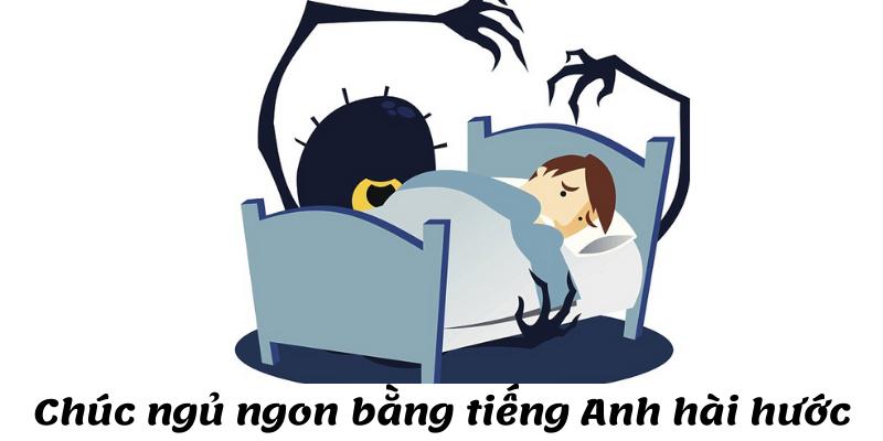 Những câu chúc ngủ ngon bằng tiếng Anh hài hước
