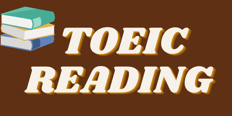 Những lưu ý khi ôn thi TOEIC Reading