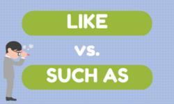Phân biệt Such as và Like chuẩn nhất – Bài tập có đáp án
