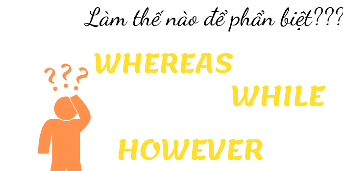 Phân biệt whereas với while, however