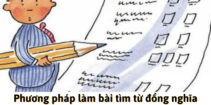 Phương pháp làm bài tìm từ đồng nghĩa trong tiếng Anh