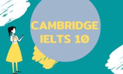 Tải ngay Cambridge IELTS 10 full [PDF + AUDIO] mới nhất