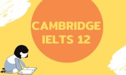 Tải ngay Cambridge IELTS 12 full [PDF + Audio] miễn phí