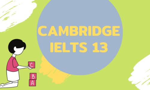 Tải ngay Cambridge IELTS 13 [PDF + AUDIO] mới nhất