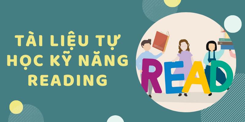 Tài liệu tự học kỹ năng Reading