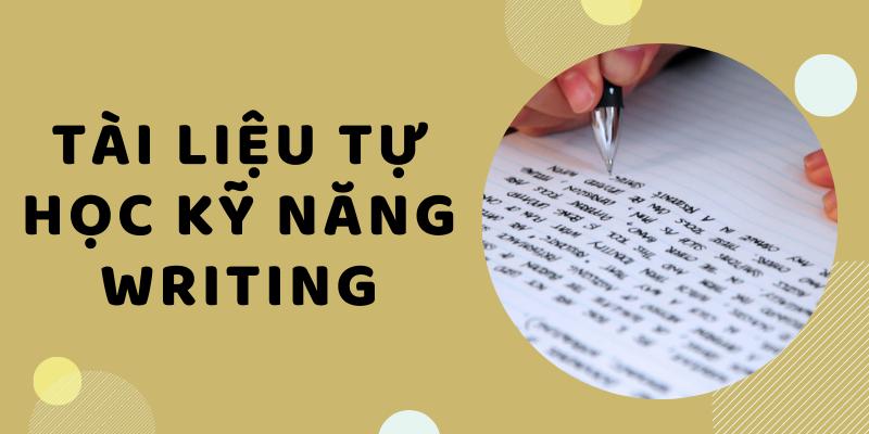 Tài liệu tự học kỹ năng Writing