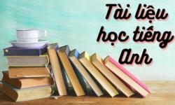 Tổng hợp tài liệu tự học tiếng Anh tại nhà miễn phí