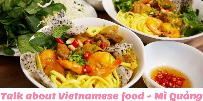 Talk about Vietnamese food - Mì Quảng