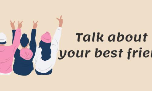 Bài mẫu chủ đề: Talk about your best friend - IELTS Speaking