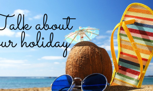 Bài mẫu chủ đề: Talk about your holiday - IELTS Speaking