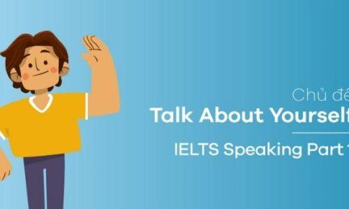 Bài mẫu chủ đề: Talk about yourself - IELTS Speaking