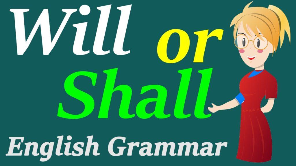 Phân biệt Will - Shall