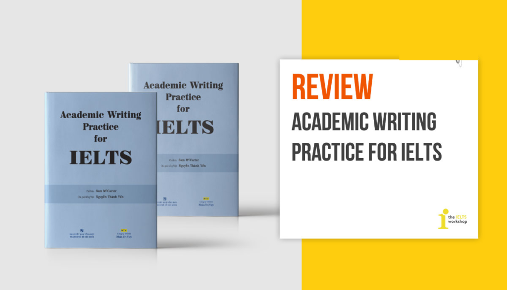 Review cuốn sách Academic Writing practice for IELTS