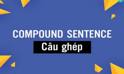 Bài tập về câu ghép trong tiếng Anh (Compound sentences) có đáp án