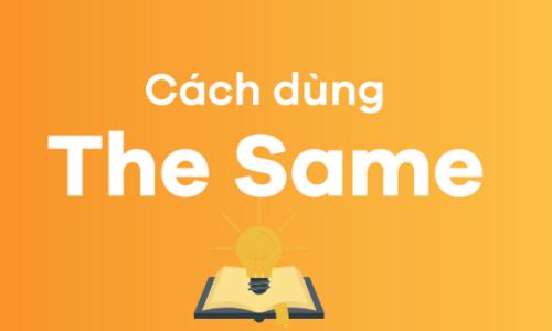 The same là gì? Cách dùng the same và bài tập có đáp án chi tiết