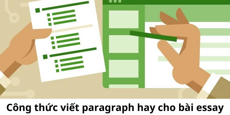 Công thức viết paragraph hay cho bài essay