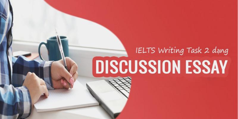Giới thiệu về dạng bài Discussion Essay