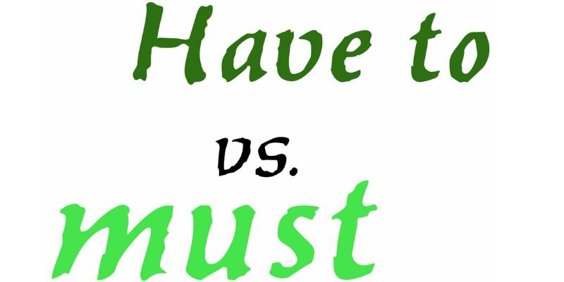Phân biệt cách dùng have to và must