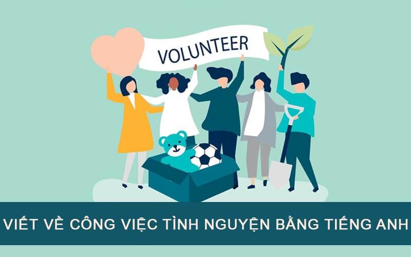 Cách làm bài luận tiếng Anh về Volunteer work