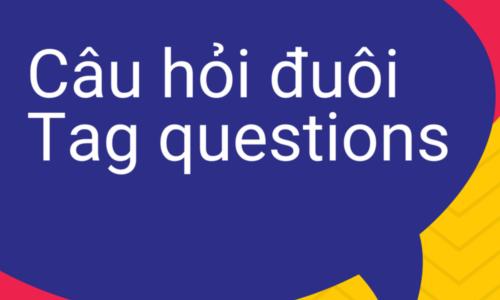 Các dạng bài tập câu hỏi đuôi (Tag Question) đầy đủ nhất - Có đáp án