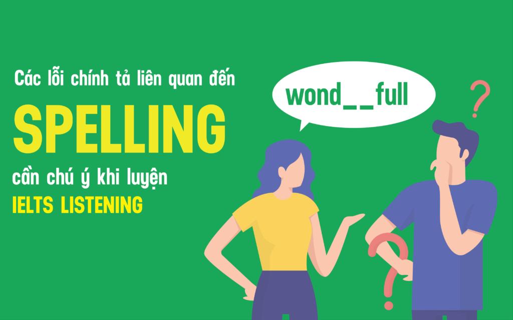 Những lỗi chính tả liên quan đến Spelling