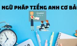 Ngữ pháp tiếng Anh cơ bản: Tổng hợp ngữ pháp tiếng Anh trong một câu