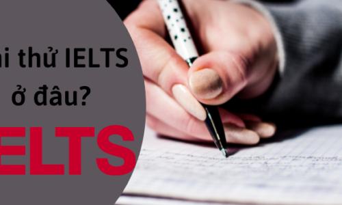 Thi thử IELTS ở đâu? Review 10 địa điểm thi thử IELTS tốt nhất