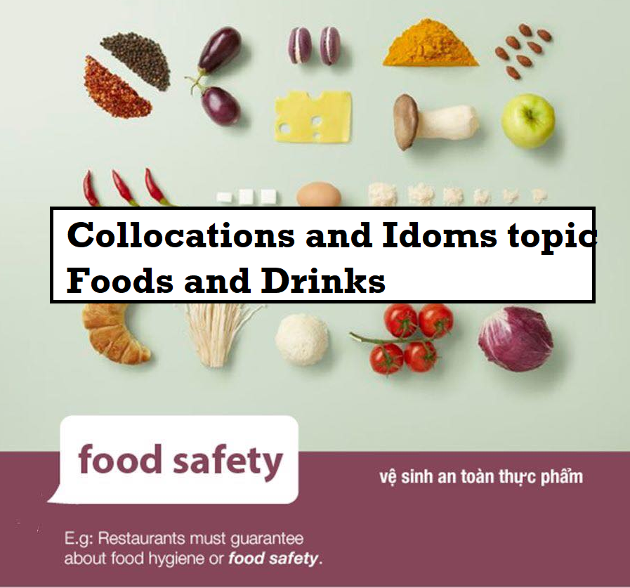 Collocations và Idioms theo Chủ đề Foods & Drinks