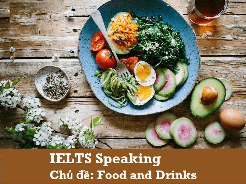 Các câu hỏi IELTS Speaking theo chủ đề Foods and Drinks