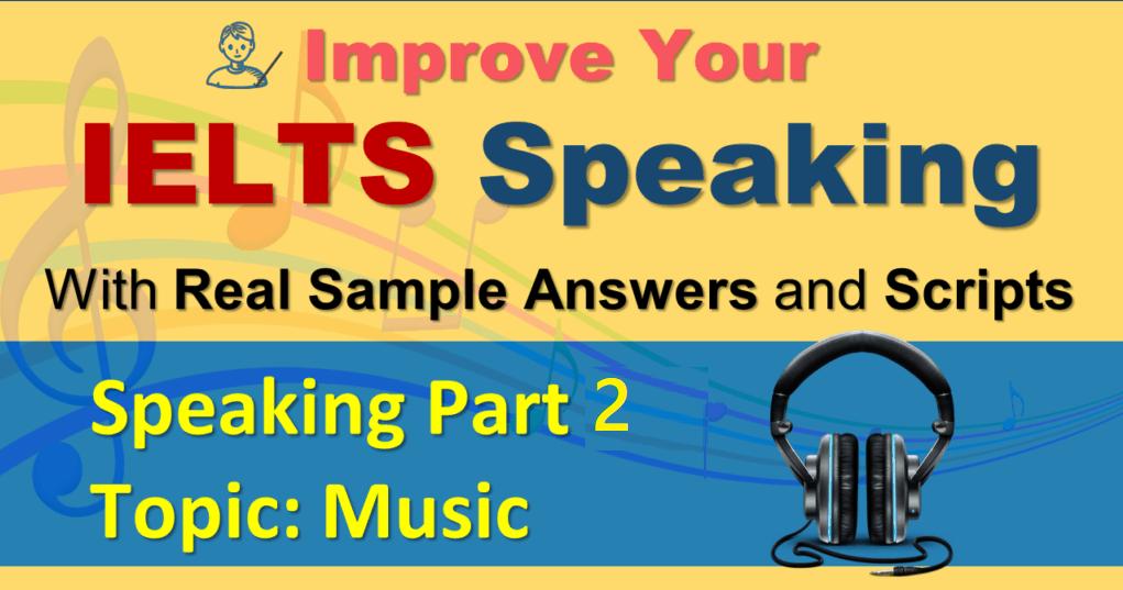Bài mẫu IELTS Speaking part 2 topic Music